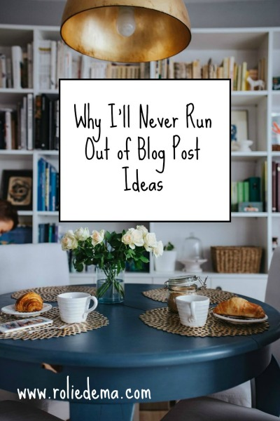 Why I'll Never Run Out of Blog Post Ideas