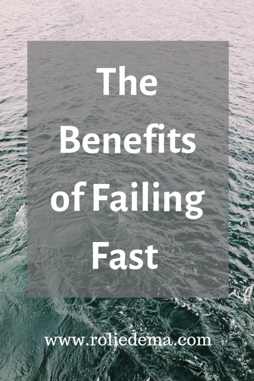 The Benefits of Failing Fast