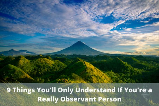 9 Things You'll Only Understand If You're a Really Observant Person