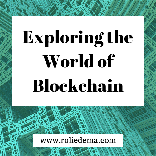 Blockchain | Exploring The World of Blockchain Technology - An Essay
