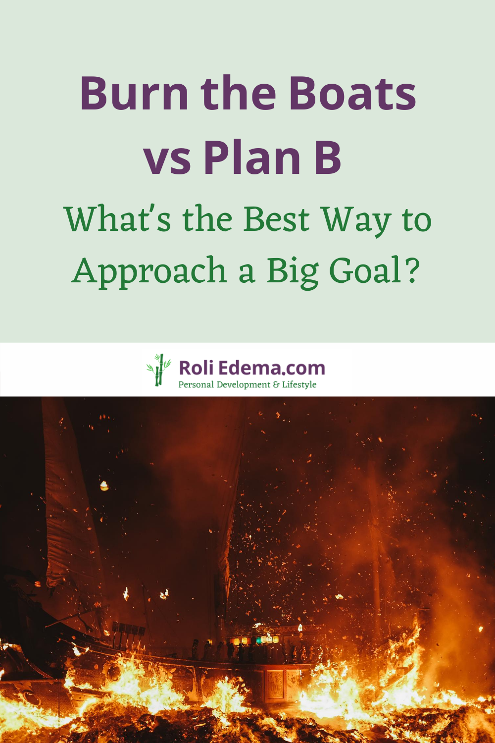 Burn the Boats vs Plan B - What's the Best Way to Approach a Big Goal?