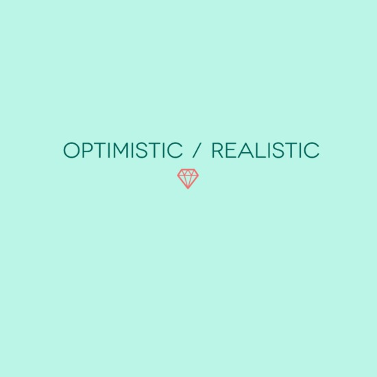 Can you be both optimistic and realistic?