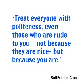Treat People With Kindness In Spite of Everything