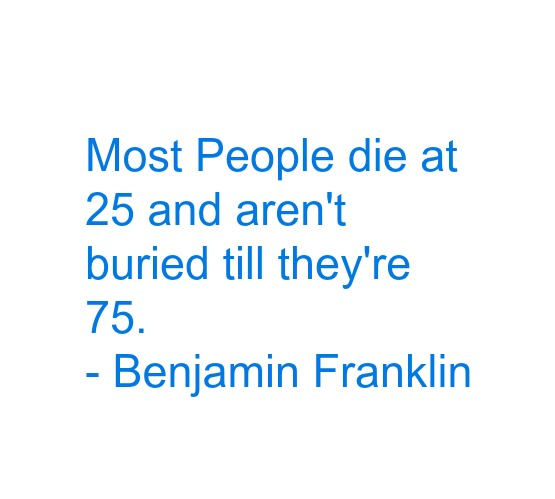 Most People Die at 25