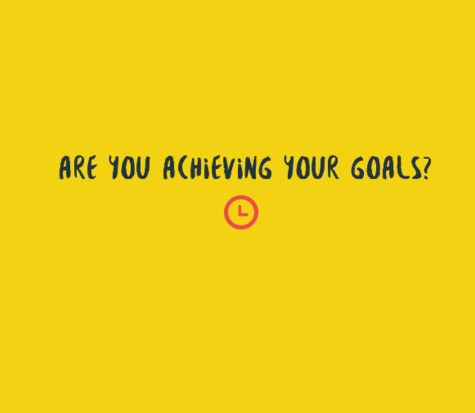Why You May Not Be Achieving Your Goals and Ways You Can Start Doing So!
