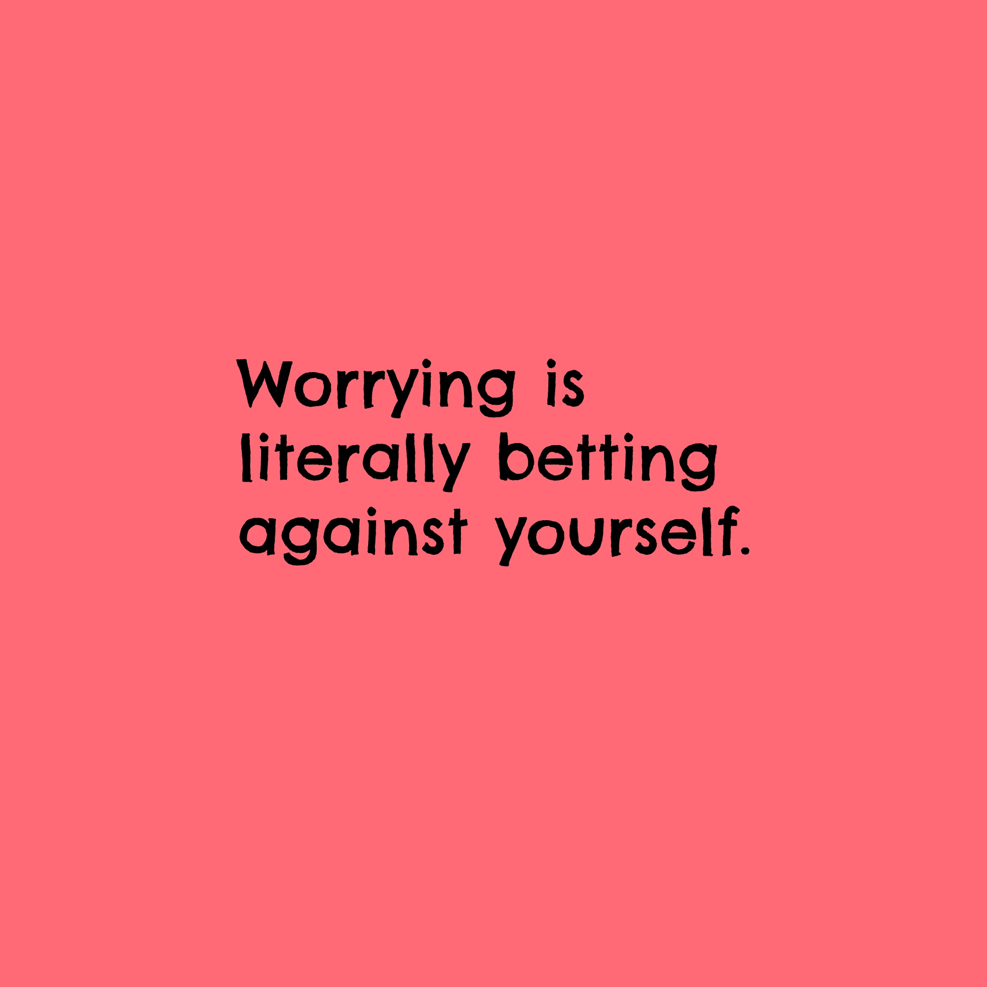 Bad News: Worrying Does Nothing For You...