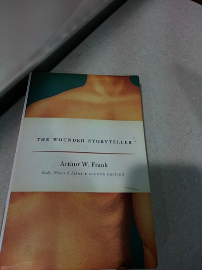 The Wounded Storyteller by Arthur Frank