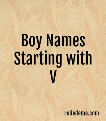 An interesting list of boy names starting with V... How many can you name?