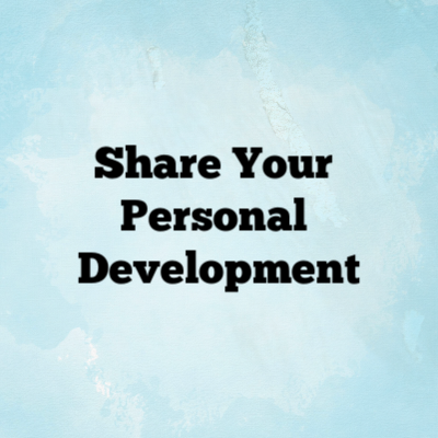 Celebrate your personal development victory! Tell us about a skill you've recently learned or share your personal development via a life lesson.