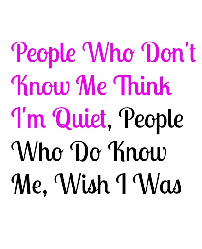 They Think I'm Quiet